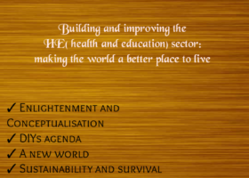 Building and Improving the HE( health and education): making the world a better place to live
