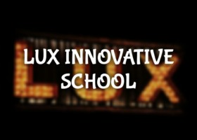 Launching LUX innovative school with a revolutionised education system.